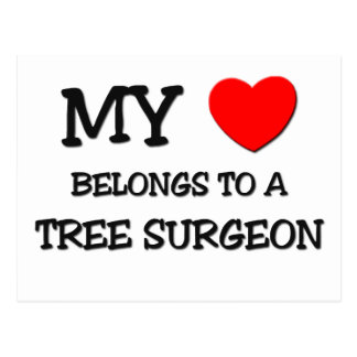 My Heart Belongs To A TREE SURGEON Post Cards