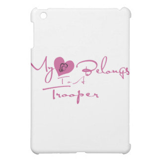 My Heart Belongs to a Trooper Cover For The iPad Mini