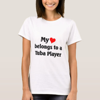 My heart belongs to a tuba player T-Shirt