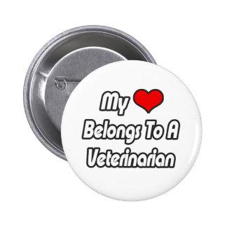 My Heart Belongs To A Veterinarian Pinback Button