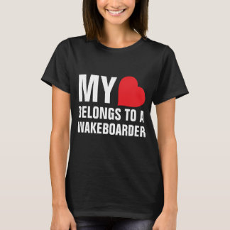 My heart belongs to a Wakeboarder T-Shirt