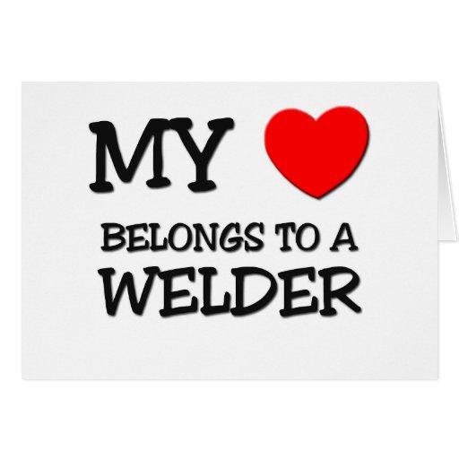 My Heart Belongs To A WELDER Greeting Card