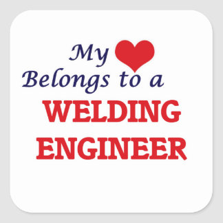 My heart belongs to a Welding Engineer Square Sticker