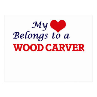 My heart belongs to a Wood Carver Postcard