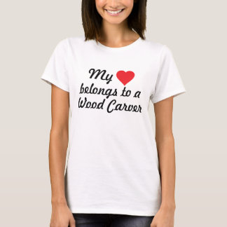 My heart belongs to a Wood Carver T-Shirt