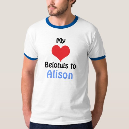 My Heart Belongs to Alison T_Shirt