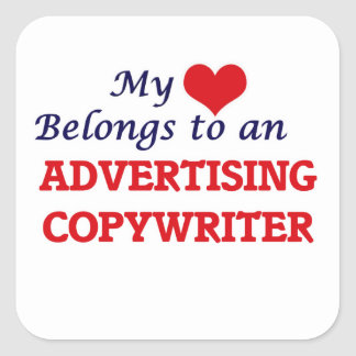 My Heart Belongs to an Advertising Copywriter Square Sticker