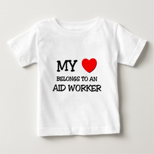 My Heart Belongs To An AID WORKER Infant T-shirt