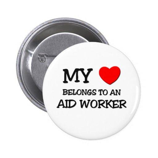 My Heart Belongs To An AID WORKER Pinback Button
