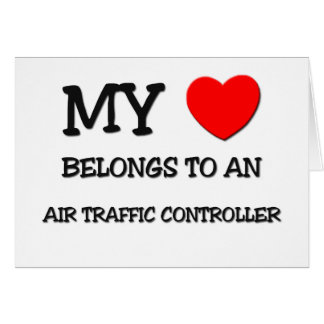 My Heart Belongs To An AIR TRAFFIC CONTROLLER Card