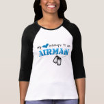 My Heart Belongs to an Airman Shirts