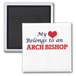 My Heart Belongs to an Arch Bishop 2 Inch Square Magnet