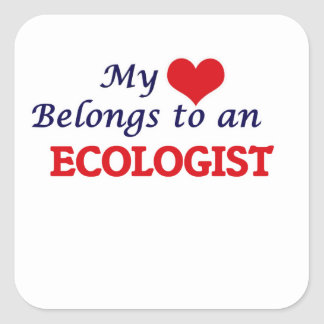 My Heart Belongs to an Ecologist Square Sticker