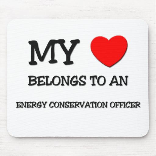 My Heart Belongs To An ENERGY CONSERVATION OFFICER Mouse Pad