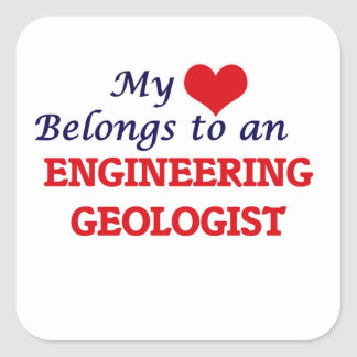 My Heart Belongs to an Engineering Geologist Square Sticker