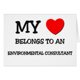 My Heart Belongs To An ENVIRONMENTAL CONSULTANT Greeting Card