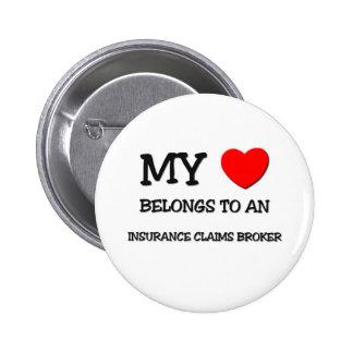 My Heart Belongs To An INSURANCE CLAIMS BROKER Pinback Button