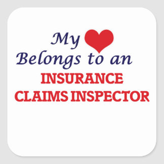 My Heart Belongs to an Insurance Claims Inspector Square Sticker