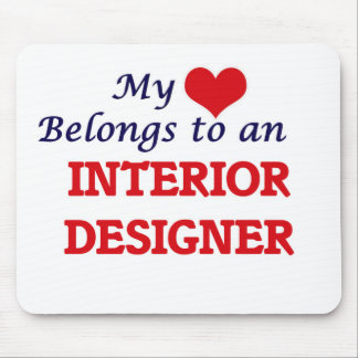 My Heart Belongs to an Interior Designer Mouse Pad