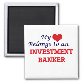 My Heart Belongs to an Investment Banker 2 Inch Square Magnet