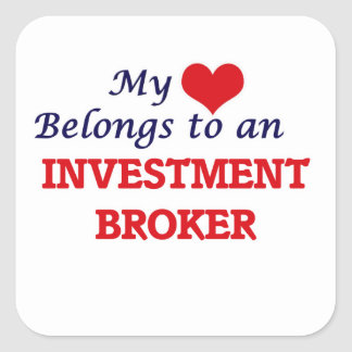 My Heart Belongs to an Investment Broker Square Sticker