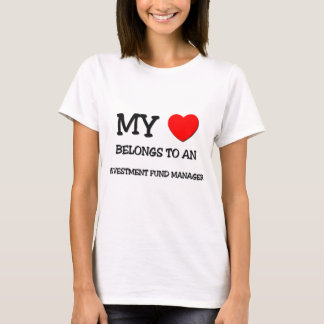 My Heart Belongs To An INVESTMENT FUND MANAGER T-Shirt