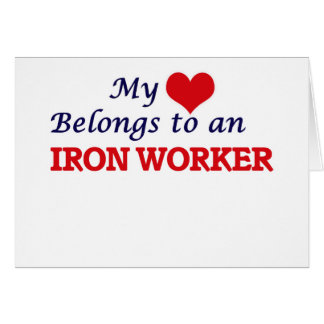 My Heart Belongs to an Iron Worker Card