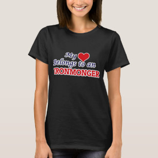 My Heart Belongs to an Ironmonger T-Shirt