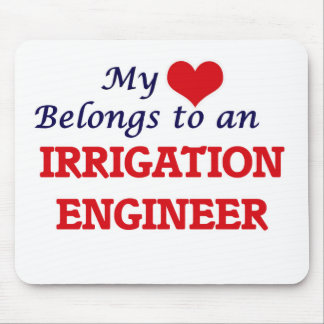 My Heart Belongs to an Irrigation Engineer Mouse Pad