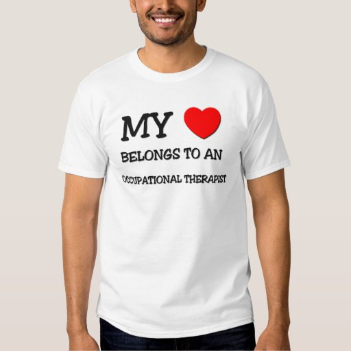 My Heart Belongs To An OCCUPATIONAL THERAPIST T-shirts