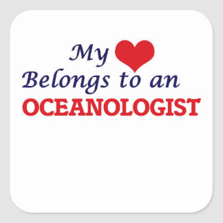 My Heart Belongs to an Oceanologist Square Sticker