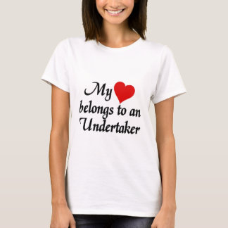 My heart belongs to an Undertaker T-Shirt