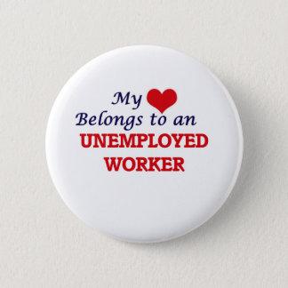 My Heart Belongs to an Unemployed Worker Button