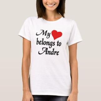 My heart belongs to Andre T-Shirt