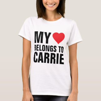 My heart belongs to Carrie T-Shirt