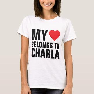 My heart belongs to Charla T-Shirt