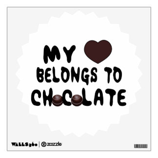 My Heart Belongs To Chocolate Wall Decal