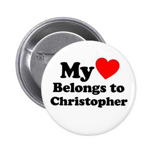 My Heart Belongs to Christopher 2 Inch Round Button