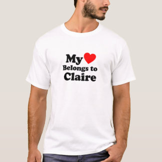 My Heart Belongs to Claire T-Shirt
