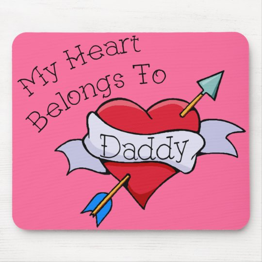 My Heart Belongs to Daddy Tat Mouse Pad