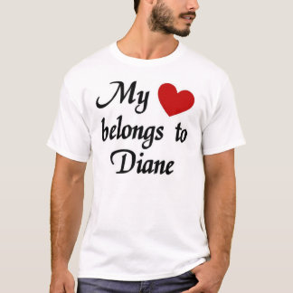 My heart belongs to Diane T-Shirt