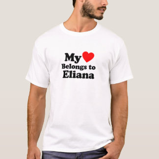 My Heart Belongs to Eliana T-Shirt