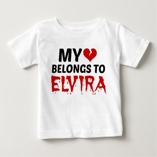 My Heart Belongs to Elvira Baby T-Shirt