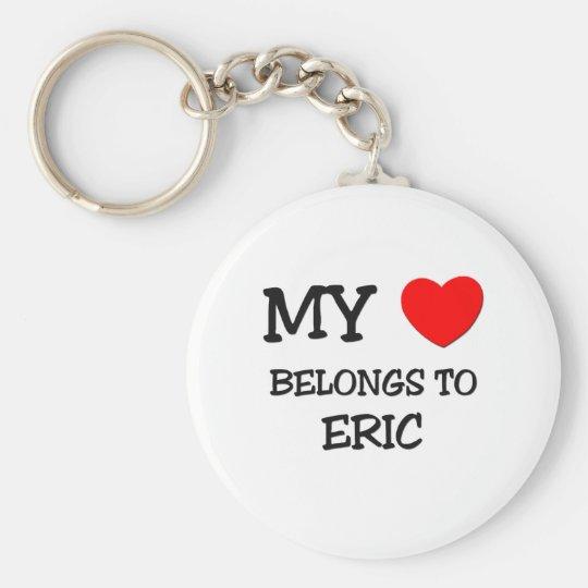 My Heart Belongs to Eric Keychain