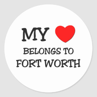 My heart belongs to FORT WORTH Classic Round Sticker