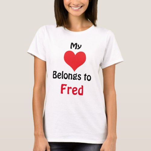 My Heart Belongs to Fred T_Shirt