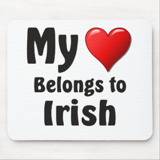 My heart Belongs to Irish Mouse Pad
