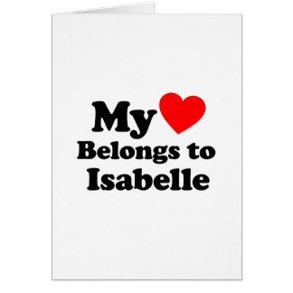 My Heart Belongs to Isabelle Greeting Card