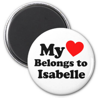 My Heart Belongs to Isabelle 2 Inch Round Magnet