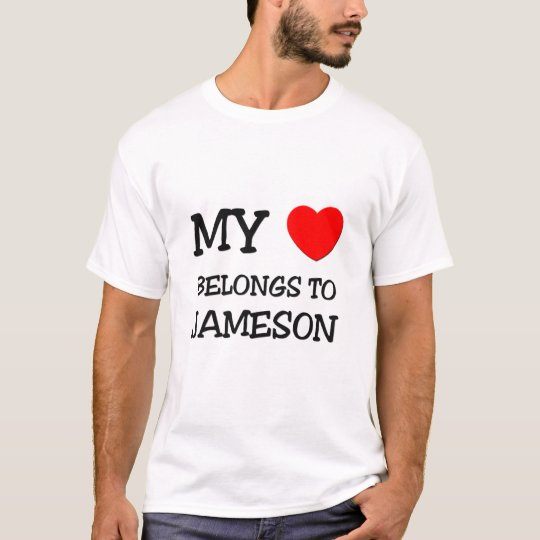 My Heart Belongs to Jameson T-Shirt